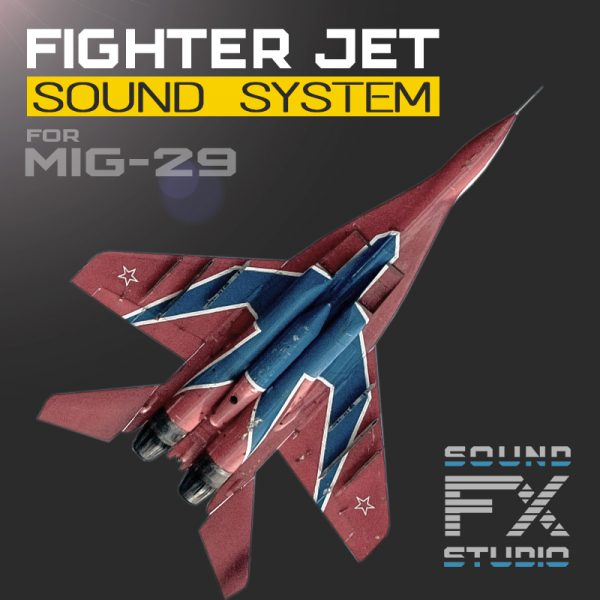 MiG-29 Jet Fighter Aircraft Sound System for Unreal Engine 4